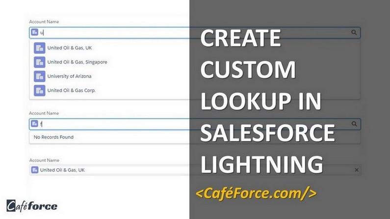 Custom Lookup component in Salesforce Lightning - CafeForce