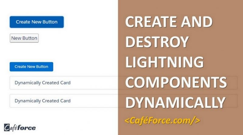 create destroy lightning components dynamically