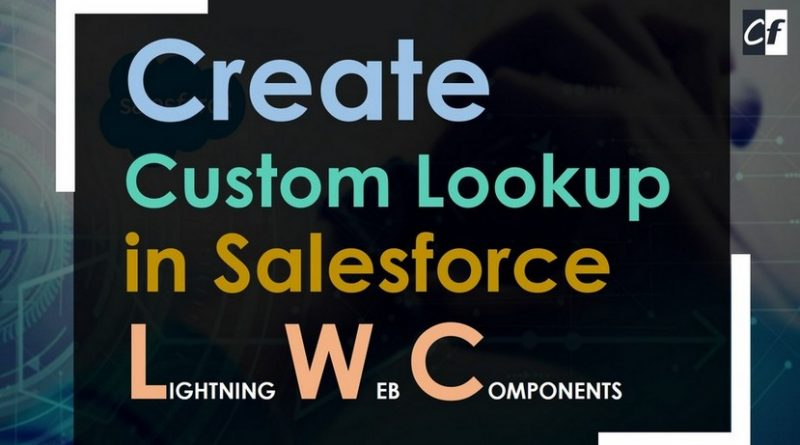 custom lookup lwc salesforce