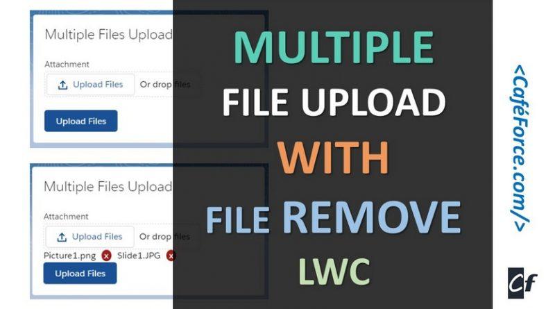 multiple-file-upload-file-remove-lwc